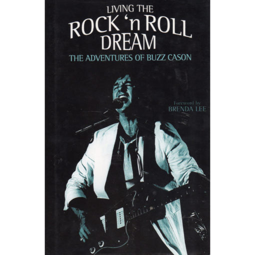 BUZZ CASON Living The Rock 'n Roll Dream Book Autographed Signed