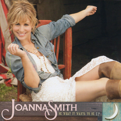 Country Music Cd, Joanna Smith, Be What It Wants To Be