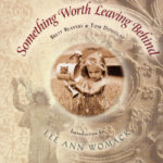 LEE ANN WOMACK Something Worth Leaving Behind Gift Book & CD