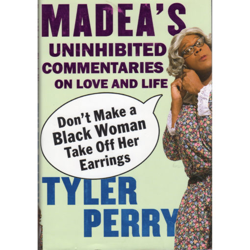 TYLER PERRY Madea's Uninhibited Commentaries On Love And Life Book
