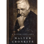 WALTER CRONKITE A Reporter's Life Book Autographed Signed