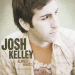 JOSH KELLEY Almost Honest CD