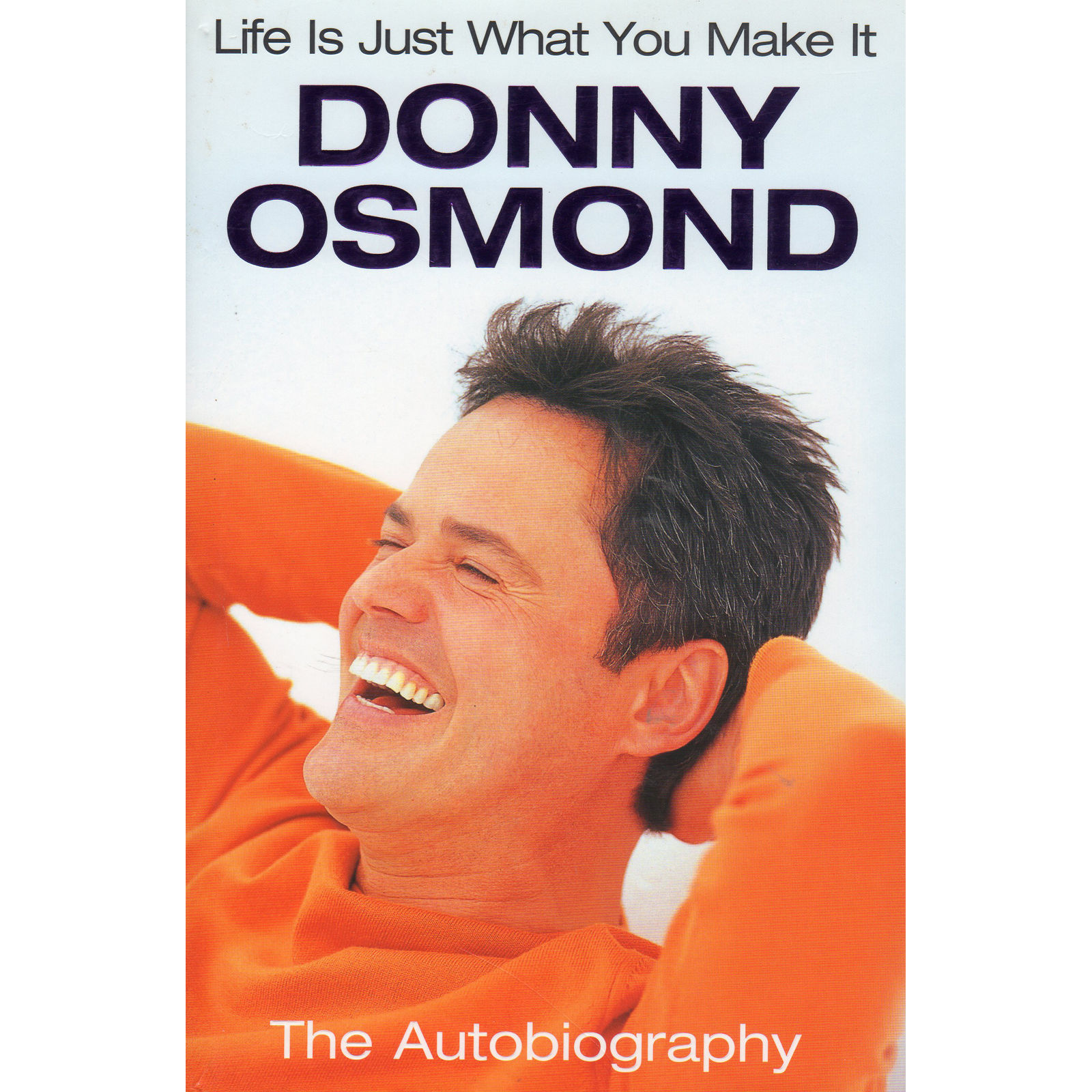 Donny Osmond Life Is Just What You Make It Book Signed