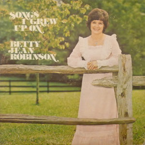 Betty Jean Robinson Songs i Grew Up On LP