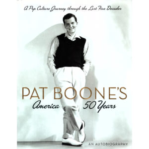 PAT BOONE's America–50 Years : A Pop Culture Journey Through the Last Five Decades Autographed Signed