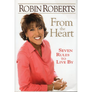 ROBIN ROBERTS From The Heart Book Seven Rules To Live By Autographed Signed