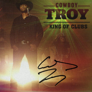 COWBOY TROY King Of Clubs CD Autographed Signed