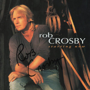 ROB CROSBY Starting Now CD Autographed Signed