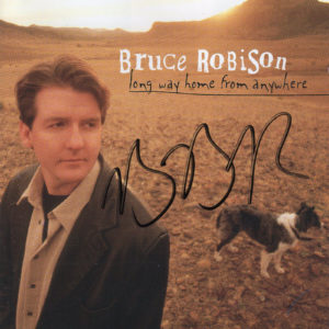 BRUCE ROBISON Long Way Home From Anywhere CD Autographed Signed