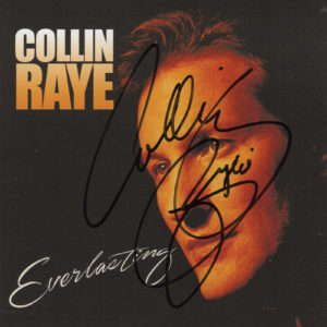 COLLIN RAYE Everlasting CD Autographed Signed