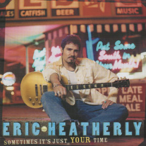 ERIC HEATHERLY Sometimes It's Just Your Time CD Single
