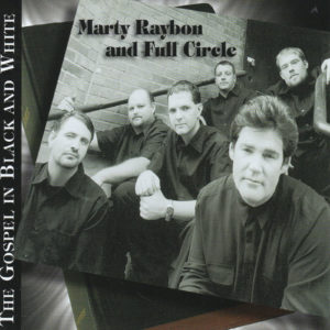 MARTY RAYBON and FULL CIRCLE The Gospel In Black And White CD Autographed Signed