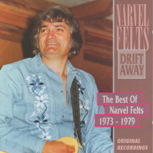 NARVEL FELTS Drift Away The Best Of Narvel Felts 1973-1979 CD
