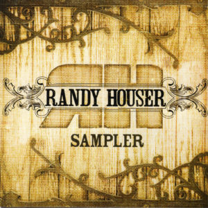 RANDY HOUSER Sampler CD
