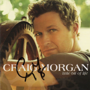 CRAIG MORGAN Little Bit Of Life CD Autographed Signed