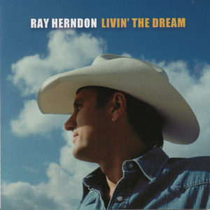 RAY HERNDON Livin' The Dream CD Autographed Signed