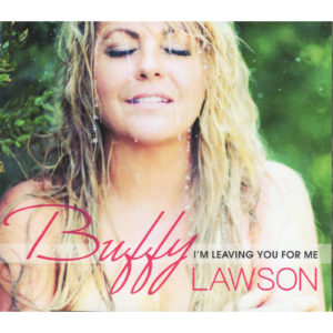 BUFFY LAWSON I'm Leaving You For Me CD