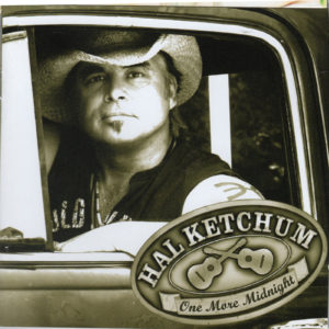 HAL KETCHUM One More Midnight CD