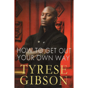 TYRESE GIBSON How To Get Out Of Your Own Way Book Autographed Signed