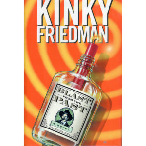 KINKY FRIEDMAN Blast From The Past A Novel Book Autographed Signed