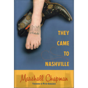 MARSHALL CHAPMAN They Came To Nashville Book Autographed Signed