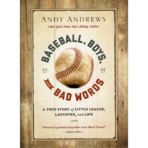 ANDY ANDREWS Baseball Boys And Bad Words Book Autographed Signed