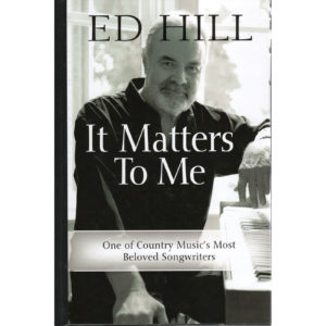 ED HILL It Matters To Me Book