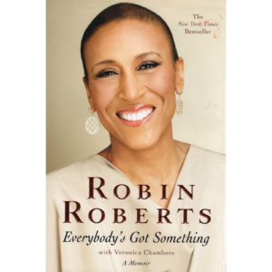 ROBIN ROBERTS Everybody's Got Something Book Autographed Signed