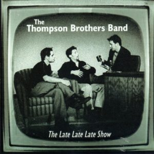 THE THOMPSON BROTHERS BAND The Late Late Show CD Rare Hard To Find
