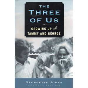 GEORGETTE JONES The Three Of Us Growing Up With Tammy And George Book with Patsi Bale Cox