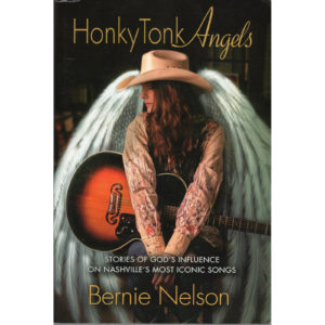 BERNIE NELSON Honky Tonk Angels Book Autographed Signed