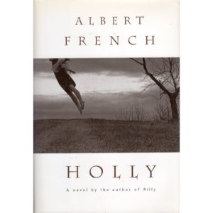 ALBERT FRENCH Holly (A Novel By The Author of Billy) Autographed Signed
