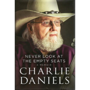 CHARLIE DANIELS Never Look At The Empty Seats A Memoir Book Autographed Signed