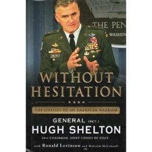 GENERAL HUGH SHELTON Without Hesitation Book Autographed Signed