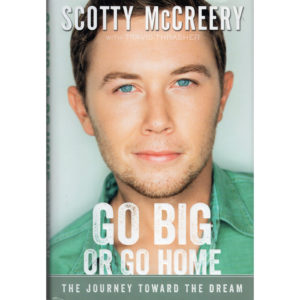 SCOTTY McCREERY Go Big Or Go Home Book Autographed Signed