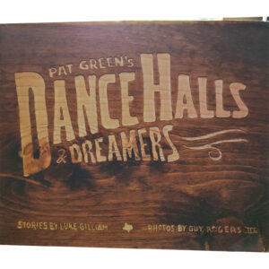 PAT GREEN's Dance Halls & Dreamers Book Autographed Signed