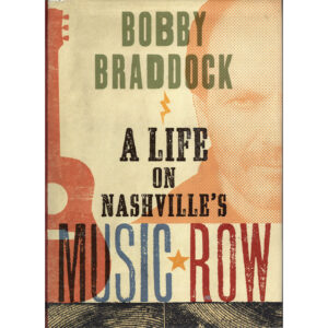 BOBBY BRADDOCK A Life On Nashville's Music Row Book Autographed Signed