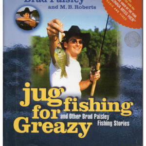 BRAD PAISLEY Jug Fishing For Greazy Book