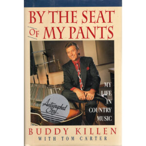 BUDDY KILLEN By The Seat Of My Pants Book Autographed Signed