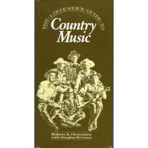 ROBERT K OERMANN The Listener's Guide To Country Music Book