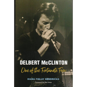 DELBERT McCLINTON One Of The Fortunate Few Book