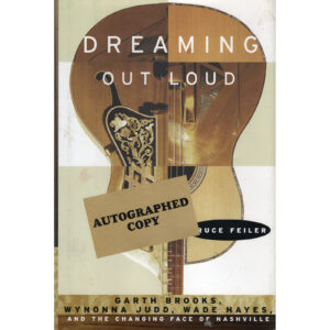 GARTH BROOKS, WYNONNA JUDD, WADE HAYES Dreaming Out Loud Book by BRUCE FEILER Autographed Signed