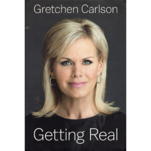 GRETCHEN CARLSON Getting Real Book Autographed Signed