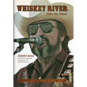 JOHNNY BUSH Whiskey River (Take My Mind) Book