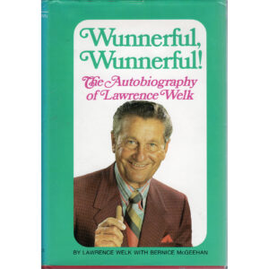 LAWRENCE WELK Wunnerful, Wunnerful! Book Autographed Signed