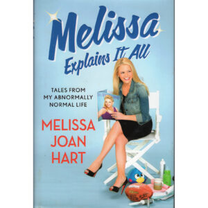 MELISSA JOAN HART Melissa Explains It All Book Autographed Signed