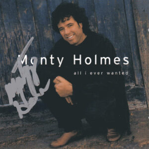 MONTY HOLMES All I Ever Wanted CD Autographed Signed