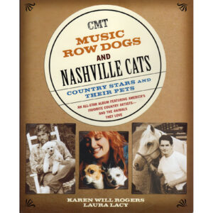 CMT Music Row Dogs And Nashville Cats Book by Karen Will Rogers & Laura Lacy
