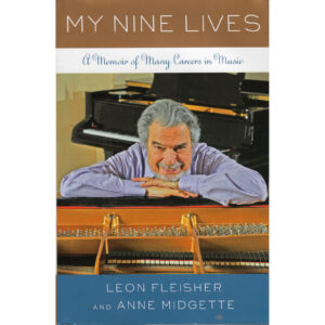 LEON FLEISHER & ANNE MIDGETTE My Nine Lives Book Autographed Signed