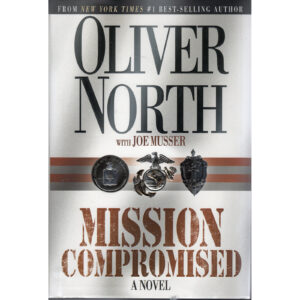 OLIVER NORTH Mission Compromised A Novel Book Autographed Signed